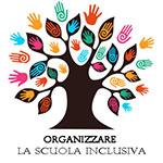 Organizzare la Scuola Inclusiva